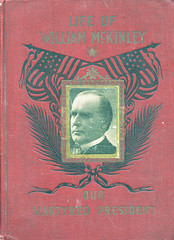 Life-of-William-McKinley-Our-Martyred-President (Count_Strad) Tags: books vintage old drama suspense jokes fantasy horror novel