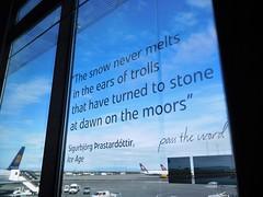 The snow never melts...... (kenjet) Tags: thesnownevermelts letter letters poem saying typography airport icelandair keflavik keflavíkinternationalairport window pane iceland terminal sigurbjörgþrastardóttir sigurbjorg prastardottir writer