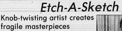 Etch-A-Sketch / Etch A Sketch (The Mandela Effect Database) Tags: etch30 etchasketch ohio arts toy mandela mandala mandelaeffect residual research residue proof print news newspaperscom newspapers name change