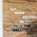 No more bricks