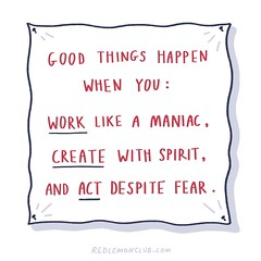 Good things happen... (iamalexmathers) Tags: motivation poster art work productivity fear anxiety personalgrowth makeart happiness life creativity motivate drawing draw brand passion career write inspire make illustration handwrittentext redlemonclub alexmathers quote
