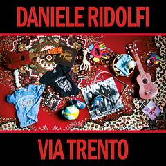 DANIELE RIDOLFI: Via Trento (Punkadeka.it) Tags: cantautore danieleridolfi folk primodisco punk review tacrecords viatrento