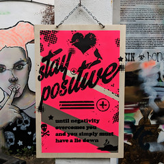 Double sided demotivational poster no. 4 - Stay positive side (id-iom) Tags: art stencil demotivate demotivated demotivational motivate motivated motivational inspire inspirational quote text wood graffiti urban