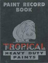 Tropical Heavy Duty Paints paint record book (weisbrod08) Tags: paints paint cleveland hippo hippopotamus ephemera