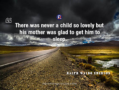 Ralph Waldo Emerson Quote There never child (Friends Quotes) Tags: american child emerson get glad him lovequotes lovely mother never poet popularauthor ralphwaldoemerson romanticquotes sleep there