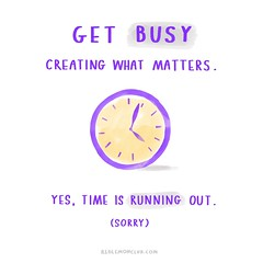 Get busy (iamalexmathers) Tags: motivation poster art create creative life makeart work workhard motivate drawing consistency courage book passion genius career drive mastery hardwork creativity productivity inspire make illustration handwrittentext redlemonclub alexmathers quote