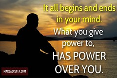 It all begins and ends in your mind. What you give power to, has power over you. #power #thoughts #thoughtsarethings #truth (Marc Accetta Seminars) Tags: power thoughts thoughtsarethings truth