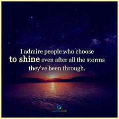 Admiration (learninginlife) Tags: admirepeople chooseto shine storms