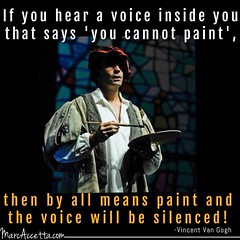 If you hear a voice inside that says 'you cannot paint', then by all means PAINT and the voice will be silenced! #vangogh #vincentvangogh #paint #artist #positivethinking #positivevibes #quotes (Marc Accetta Seminars) Tags: vangogh vincentvangogh paint artist positivethinking positivevibes quotes