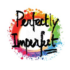 Perfectly imperfect lettering on colorful backgound (Hebstreits) Tags: art background banner beautiful beauty brush calligraphic calligraphy card colorful decoration design drawn fashion greeting hand illustration imperfect ink inscription inspirational invitation isolated lettering message modern motivation motivational nice organic perfect perfectly phrase positive poster print quote quotes rough saying script slogan style symbol text typographic typography vector