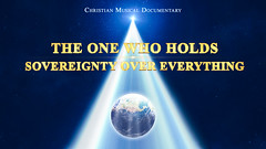 """Praise and Worship Music """"The One Who Holds Sovereignty Over Everything"""" (Christian Musical Documentary) (1991568456rtbp) Tags: almightygod thechurchofalmightygod easternlightning judgment chastisement god'swill voiceofgod creator livingwaters sunset beach water sky flower nature night tree flowers art light snow dog sun clouds cat park winter landscape sea city trees lake people river house car food music new moon garden bird illustration顏色類:red blue white green yellow pink orange blackandwhite"""