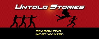 Untold Stories - Season Two: Most Wanted