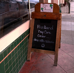 Husband Day Care (Steven P. Moreno) Tags: sonoma california us advertising daycar stevenpmoreno signs business stevenmorenospix streetphotography thetownsquare drinks alcoholicbeverages canond70