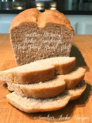 SANDRA'S ALASKA RECIPES: SANDRA'S MORNING ALASKA WHOLE-WHEAT SOURDOUGH BREAD LOAF recipe... (sandrasalaskarecipesphotographyretail) Tags: akfood alaska bake bread easy homemade image loaf morning photo pic quick recipes sandras sourdough sponge wholewheat