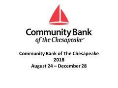 "Community Bank of The Chesapeake August 24 to December 28, 2018 • <a style=""font-size:0.8em;"" href=""https://www.flickr.com/photos/124378531@N04/30498461068/"" target=""_blank"">View on Flickr</a>"