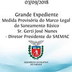 Grande Expediente - Medida Provisória do Marco Legal do Saneamento Básico - Sr. Gerti José Nunes - Diretor Presidente do SAEMAC