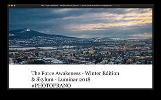BLOG: The Force Awakeness - Winter Edition & Skylum - Luminar 2018 PHOTOFRANO