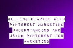 Getting Started With Pinterest Marketing - Understanding And Using Pinterest For Marketing (digitalmarketingwebdesign) Tags: digitalmarketing pinterest pinterestmarketing smm socialmediamarketing
