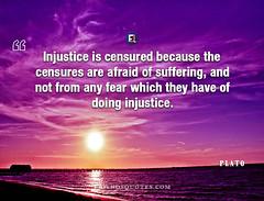 Plato Quote Injustice censured censures afraid (Friends Quotes) Tags: afraid censured censures doing fear greek injustice philosopher plato popularauthor suffering which