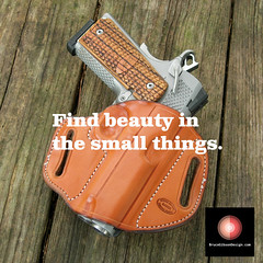 FIND BEAUTY SMALL THINGS (JBruceGibson) Tags: 1911 beauty small things life enjoy meme gunleather leather holster inspiration simple simplicity