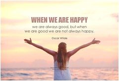 Oscar Wilde When we are happy we are always good, but when we are good we are not always happy (symphony of love) Tags: oscarwilde happiness happylife happyliving happinessfromwithin happy happinessisachoice happinessinyourlife happinessquote unhappiness quoteonhappiness picturequoteonhappiness symphonyoflove sol omrekindlingthelightwithin om quotation quote quoteoftheday quotetoliveby quotes qotd inspirationalquote inspirational inspiringquotes inspiration motivationalquotes motivatingquotes motivation dailymotivation dailyinspiration dailyquote potd picturequote picture pictureoftheday pictures