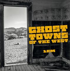 lem • ghost towns of the west • photobook (lem's) Tags: lem ghosts towns villes fantomes bodie nelson goldfield rhyolite medium format photbook livre photo moyen rolleiflex
