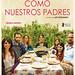 Para más información: www.casamerica.es/cine/como-nuestros-padrescomo-nossos-pais