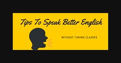 Tips To Speak Better English Without Taking Classes (balyandeepak) Tags: pte speaking score