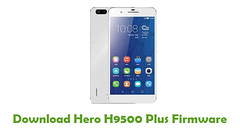 Hero H9500 Plus Firmware (AndroidRomFree.com) Tags: stock rom flash file firmware android
