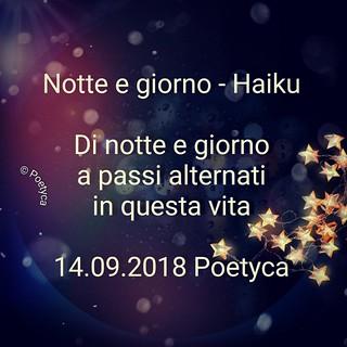 Notte e giorno – Night and day – Haiku