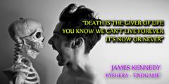 DEATH (JamesKennedyQuotes) Tags: inspirational thoughts lyrics jameskennedy life love wisdom quotes politics society kyshera death hope depression protest resistance meme konic singer uk wales