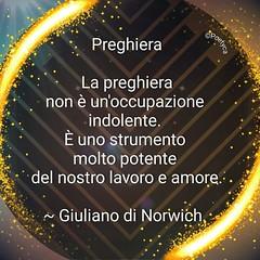 Preghiera – Prayer – Giuliano di Norwich (Poetyca) Tags: featured image immagini e parole riflessioni pensierieparole
