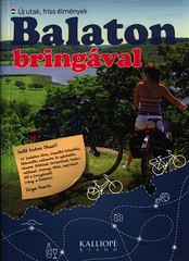 Balaton bringával; 2015, book, Hungary (hungarian lang.) (World Travel Library - The Collection) Tags: hungary magyarország balaton plattensee 2015 bicycle radeln radfahren kerékpár book buch könyv libro livre frontcover travel center worldtravellib holidays tourism trip vacation papers photos photo photography picture image collectible collectors collection sammlung recueil collezione assortimento colección ads online gallery galeria touristik touristische broschyr esite catálogo folheto folleto брошюра broşür documents dokument