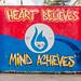 Graffiti sign - Heart Believes, Mind Achieves