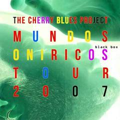 Mundos Oniricos Tour 2007 (the cherry blues project) Tags: onirico oniricos mundosoniricos gira tour thecherrybluesproject soundart sonoro fieldrecording afiches gráfica