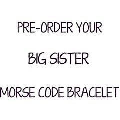 PRE-ORDER: Big Sister Morse Code Bracelet Family by SilverSkyByJanet (janetdmorris) Tags: etsy crafts shopping preorder big sister morse code bracelet family by silverskybyjanet