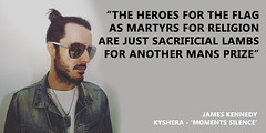 REMEMBRANCE DAY (JamesKennedyQuotes) Tags: inspirational thoughts lyrics jameskennedy life love wisdom quotes politics society kyshera death hope depression protest resistance meme konic singer uk wales