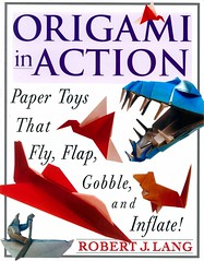 Origami in Action:  Paper Toys that Fly, Flap, Gobble, and Inflate! (Vernon Barford School Library) Tags: robertjlang robertlang robert j lang origami paper papercrafts crafts handicraft vernon barford library libraries new recent book books read reading reads junior high middle school vernonbarford nonfiction paperback paperbacks softcover softcovers covers cover bookcover bookcovers 9780312156183