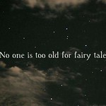 Love Quotes  : no one is too old for fairy tales thumbnail