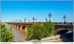 Le Pont de Pierre (MarcEnGalerie) Tags: fleuve lagaronne voyage bordeaux nouvelleaquitaine france fra