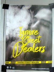 Ignore Street Dealers (Quetzalcoatl002) Tags: drugs drogas rauschgift warning warnung ignore police poster dealers streetdealers smoke tourists tourism