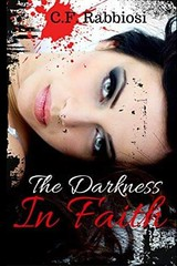 From #TABB #PimpPost The Darkness in Faith by Chris AndCharity #CFRabbiosi (sbproductionsteaseraddict) Tags: book promotions indie authors readers
