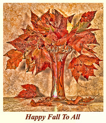 Happy Fall To All (richardbmarlow) Tags: still life fall leaves text old glass vase