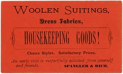 Woolen Suitings, Dress Fabrics, Housekeeping Goods! Spangler and Rich, Marietta, Pa. (Alan Mays) Tags: ephemera advertisingtradecards tradecards cards advertising advertisements ads paper printed spangler rich spanglerrich spanglerandrich stores drygoods groceries clothing fabrics gaslightstyle banners scrolls scrollwork borders red gold black marietta pa lancastercounty pennsylvania victorian 19thcentury nineteenthcentury antique old vintage typefaces type typography fonts mariettatimesprint printers