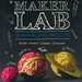 Maker Lab:  28 Super Cool Projects:  Build, Invent, Create, Discover