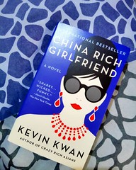 China Rich Girlfriend By Kevin Kwan (Crazy Rich Asians Trilogy) (katalaynet) Tags: follow happy me fun photooftheday beautiful love friends