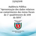Audiência Pública para apresentação dos Dados Relativos ao cumprimento das metas fiscais do 2º Quadrimestre de 2018 da SEFA