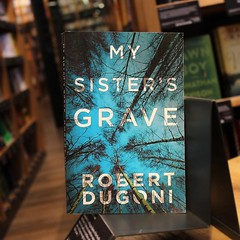 My Sister's Grave By Robert Dugoni (The Tracy Crosswhite Series Book 1) (katalaynet) Tags: follow happy me fun photooftheday beautiful love friends