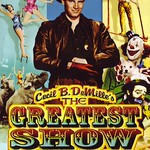 Best Film Posters : The Greatest Show on Earth is a 1952 American drama film produced and directed b... thumbnail