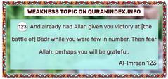 Browse Weakness Quran Topic on https://quranindex.info/search/weakness #Quran #Islam [3:123] (Quranindex.info) Tags: islam quran reciters surahs topics verses